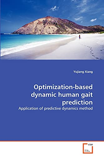 Optimization-Based Dynamic Human Gait Prediction: Yujiang Xiang