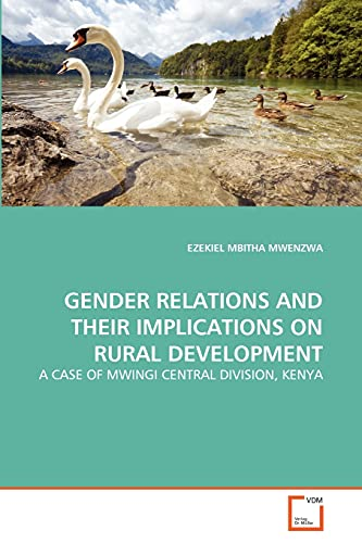 Gender Relations and Their Implications on Rural Development: EZEKIEL MBITHA MWENZWA