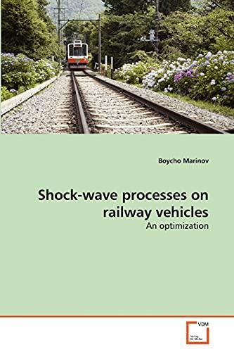 9783639329025: Shock-wave processes on railway vehicles: An optimization