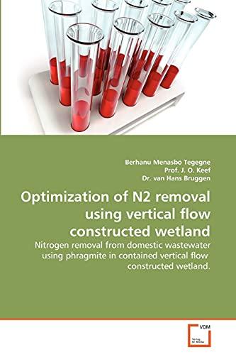 Optimization of N2 Removal Using Vertical Flow Constructed Wetland: Berhanu Menasbo Tegegne