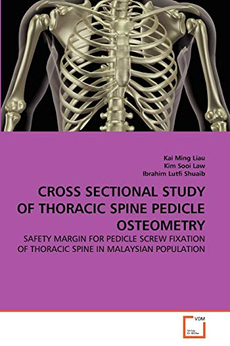 Cross Sectional Study of Thoracic Spine Pedicle: Kai Ming Liau