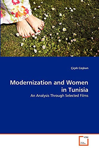 9783639329285: Modernization and Women in Tunisia: An Analysis Through Selected Films
