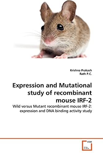 Expression and Mutational Study of Recombinant Mouse Irf-2: Krishna Prakash