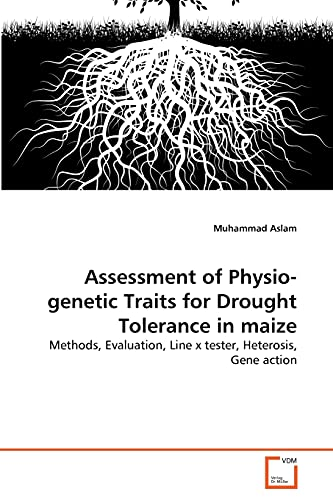 9783639329322: Assessment of Physio-genetic Traits for Drought Tolerance in maize: Methods, Evaluation, Line x tester, Heterosis, Gene action
