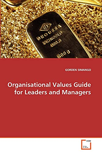 Organisational Values Guide for Leaders and Managers: GORDEN SIMANGO