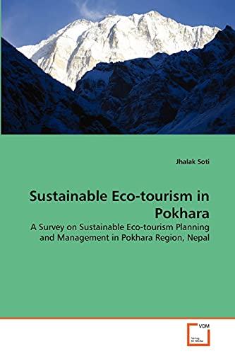 Sustainable Eco-tourism in Pokhara: A Survey on: Soti, Jhalak