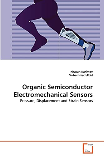 Organic Semiconductor Electromechanical Sensors: Khasan Karimov