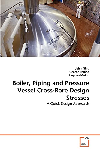 Boiler, Piping and Pressure Vessel Cross-Bore Design: Kihiu, John