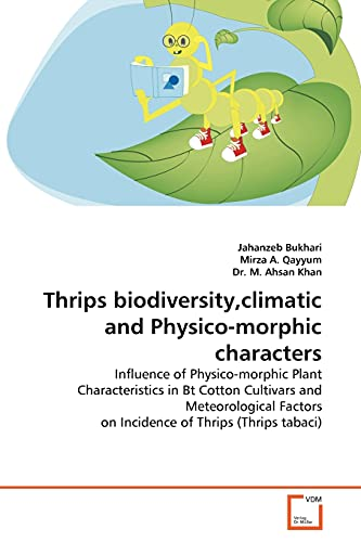 Thrips biodiversity,climatic and Physico-morphic characters: Influence of: Jahanzeb Bukhari, Mirza