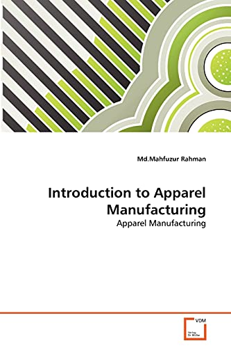 9783639330540: Introduction to Apparel Manufacturing: Apparel Manufacturing
