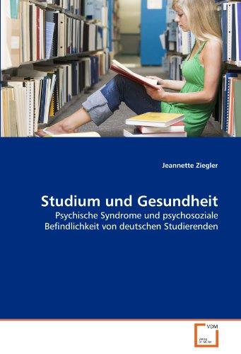 9783639330793: Studium und Gesundheit: Psychische Syndrome und psychosoziale Befindlichkeit von deutschen Studierenden