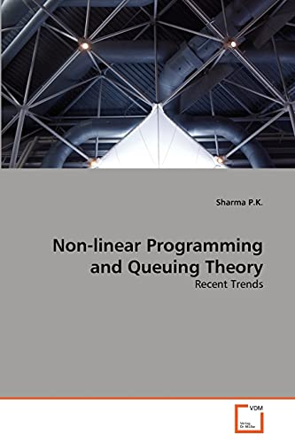 Non-Linear Programming and Queuing Theory: Sharma P. K.