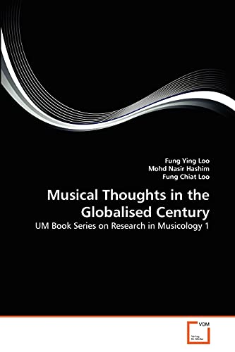 Musical Thoughts in the Globalised Century: UM: Fung Ying Loo,
