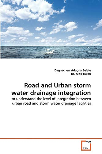 Road and Urban storm water drainage integration: Dagnachew Adugna Belete