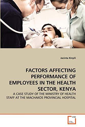 Factors Affecting Performance of Employees in the Health Sector, Kenya: Jacinta Kinyili
