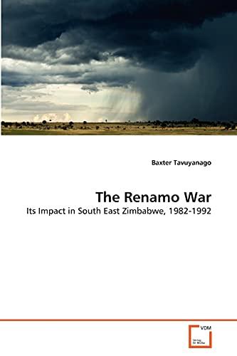 The Renamo War (Paperback): Baxter Tavuyanago