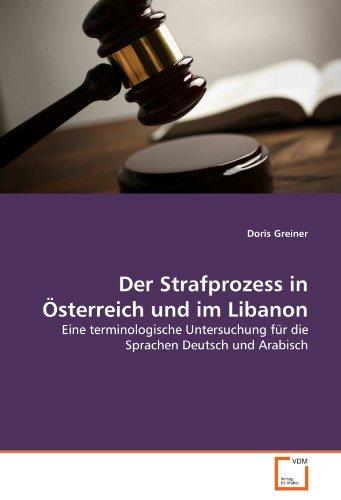 9783639332681: Der Strafprozess in Österreich und im Libanon: Eine terminologische Untersuchung für die Sprachen Deutsch und Arabisch (German Edition)