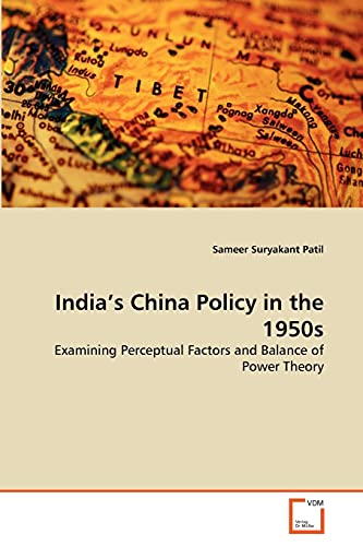 Indias China Policy in the 1950s: Sameer Suryakant Patil
