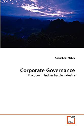 9783639333121: Corporate Governance: Practices in Indian Textile Industry