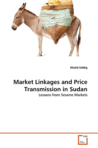 Market Linkages and Price Transmission in Sudan: Lessons from Sesame Markets: Khalid Siddig