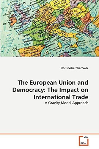 The European Union and Democracy: The Impact on International Trade: Doris Schernhammer
