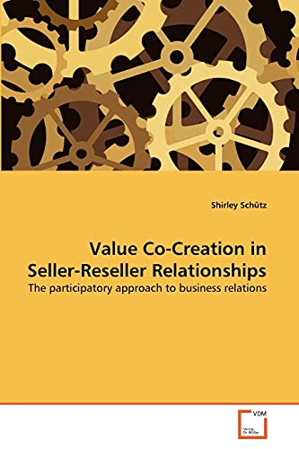 9783639334654: Value Co-Creation in Seller-Reseller