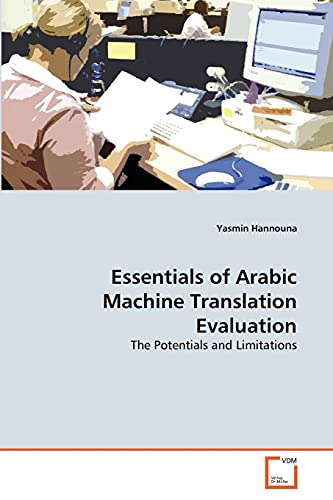 Essentials of Arabic Machine Translation Evaluation: Yasmin Hannouna