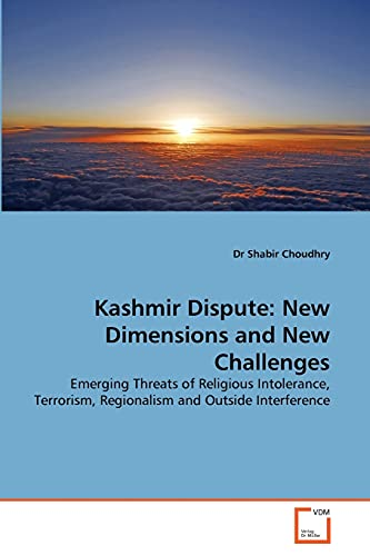 Kashmir Dispute: New Dimensions and New Challenges: Dr Shabir Choudhry
