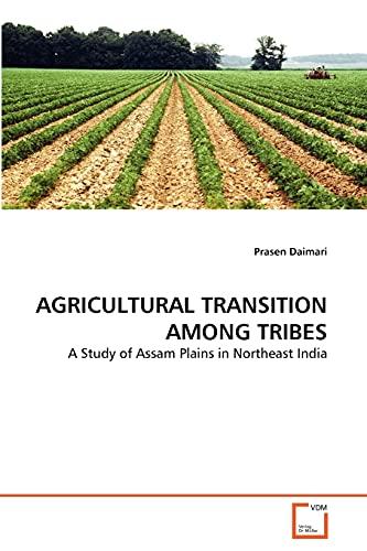 Agricultural Transition Among Tribes: Prasen Daimari