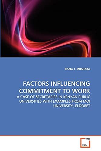 Factors Influencing Commitment to Work: RAZIA J. MBARAKA