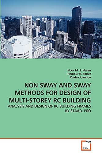Non Sway and Sway Methods for Design of Multi-Storey Rc Building: Noor M. S. Hasan