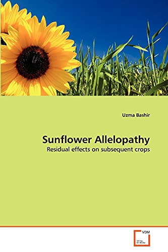 9783639337273: Sunflower Allelopathy: Residual effects on subsequent crops