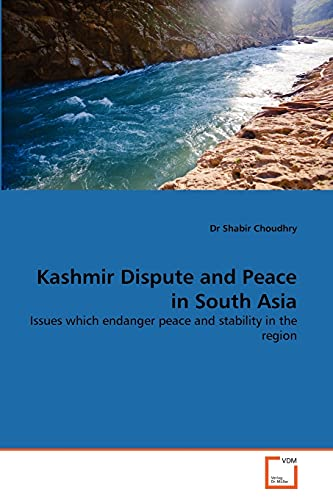 Kashmir Dispute and Peace in South Asia: Dr Shabir Choudhry