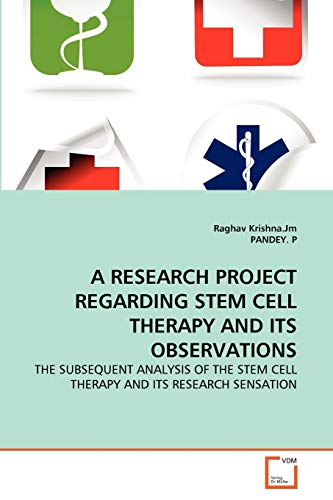 A Research Project Regarding Stem Cell Therapy and Its Observations: PANDEY. P