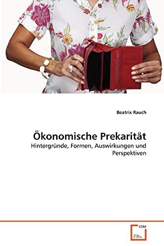 Konomische Prekarit T: Beatrix Rauch