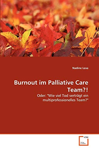 9783639338454: Burnout im Palliative Care Team?!