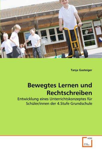 Bewegtes Lernen und Rechtschreiben: Tanja Gasteiger
