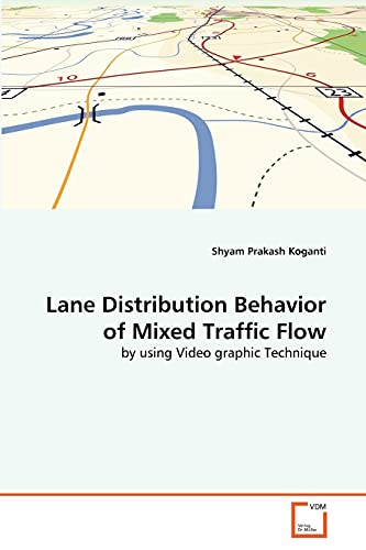 Lane Distribution Behavior of Mixed Traffic Flow: Koganti, Shyam Prakash