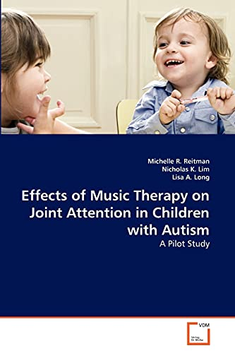 9783639339208: Effects of Music Therapy on Joint Attention in Children with Autism: A Pilot Study