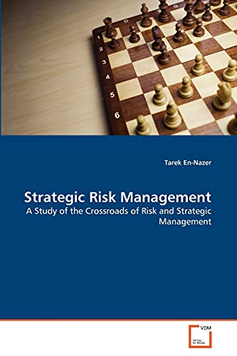 9783639339307: Strategic Risk Management: A Study of the Crossroads of Risk and Strategic Management