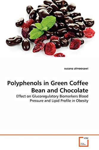 Polyphenols in Green Coffee Bean and Chocolate: suzana almoosawi