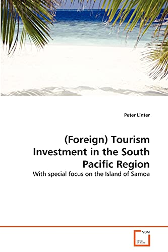 9783639339338: (Foreign) Tourism Investment in the South Pacific Region: With special focus on the Island of Samoa