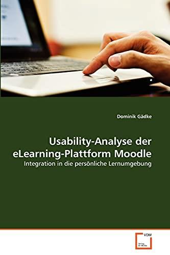 9783639339567: Usability-Analyse der eLearning-Plattform Moodle: Integration in die persönliche Lernumgebung (German Edition)