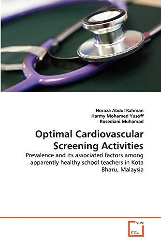 Optimal Cardiovascular Screening Activities: Prevalence and its: Abdul Rahman, Noraza;
