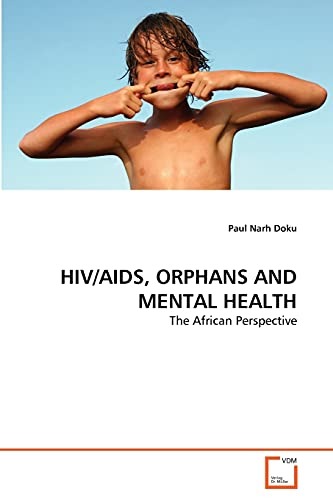 9783639340167: HIV/AIDS, ORPHANS AND MENTAL HEALTH: The African Perspective