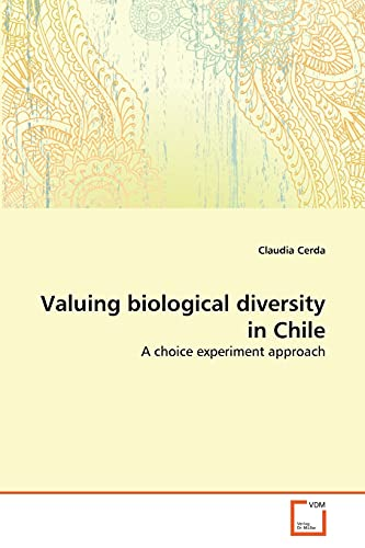 Valuing biological diversity in Chile: A choice experiment approach: Claudia Cerda