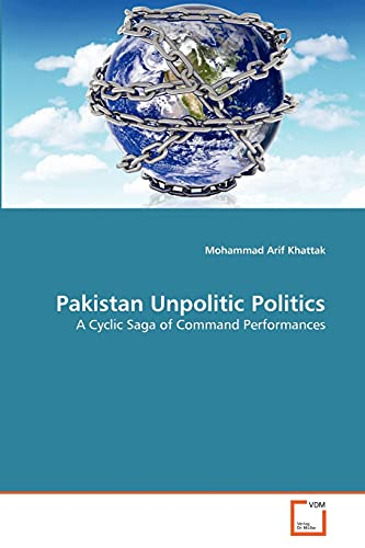 9783639340525: Pakistan Unpolitic Politics
