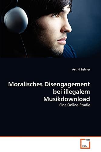 9783639340693: Moralisches Disengagement bei illegalem Musikdownload: Eine Online-Studie (German Edition)