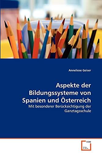 9783639341157: Aspekte der Bildungssysteme von Spanien und Österreich: Mit besonderer Berücksichtigung der Ganztagsschule (German Edition)