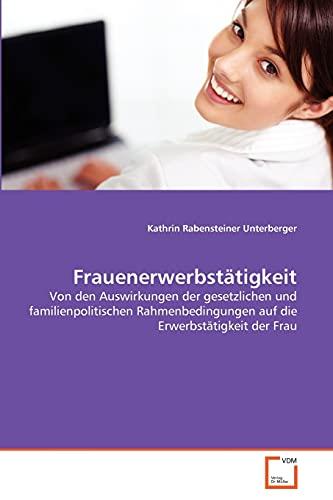 Frauenerwerbst Tigkeit: Kathrin Rabensteiner Unterberger
